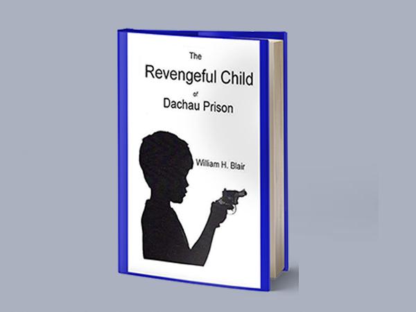 The Revengeful Child of Dachau Prison