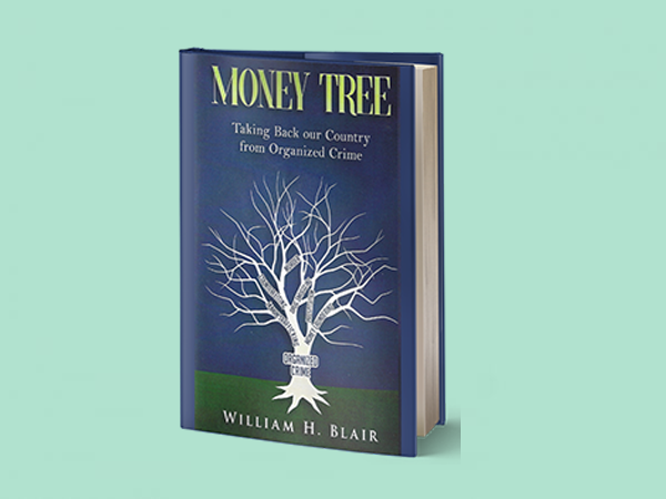 The Money Tree:  Taking Back Our Country from Organized Crime